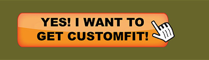 Yes I want to Get CustomFit